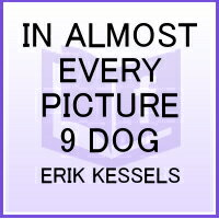 IN ALMOST EVERY PICTURE 9 DOG(P) [ ERIK KESSELS ]