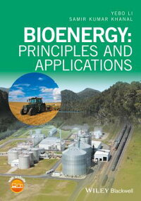 Bioenergy:PrinciplesandApplicationsBIOENERGY2/E[YeboLi]