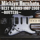 BEST WORKS 1987-2008 〜ROUTE86〜