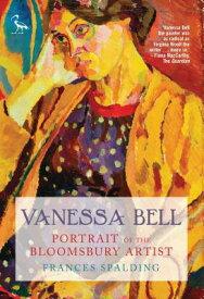 Vanessa Bell: Portrait of the Bloomsbury Artist VANESSA BELL [ Frances Spalding ]