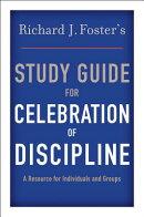 "Richard J. Foster's Study Guide for ""celebration of Discipline"