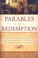 Parables of Redemption: The Restored Doctrine of the Atonement as Taught in the Parables of Jesus Ch