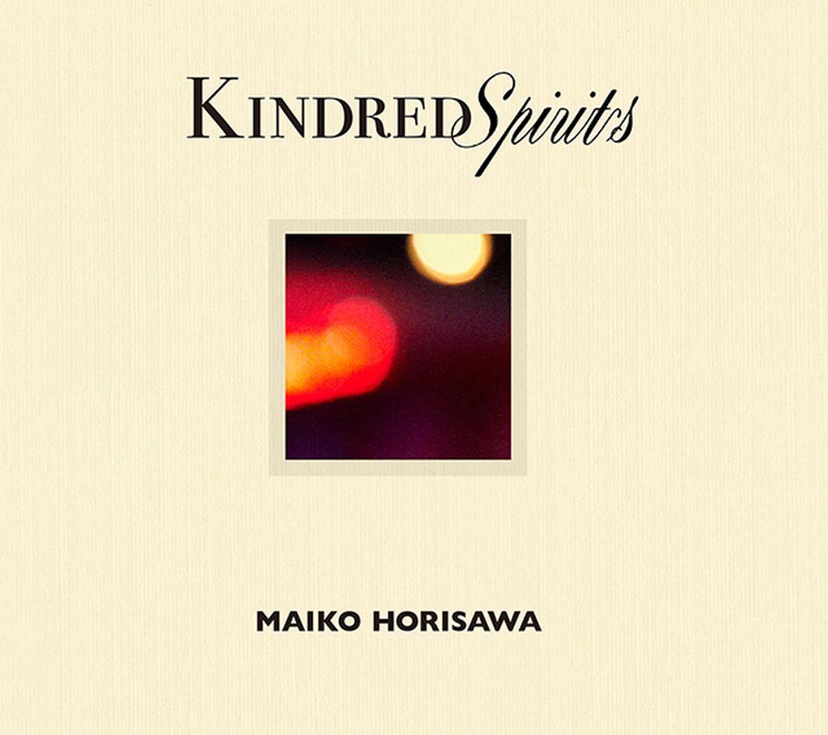 Kindred Spirits -かけがえのないものー (豪華盤) [ 堀澤麻衣子 ]