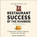 Restaurant Success by the Numbers, Second Edition: A Money-Guy's Guide to Opening the Next New Hot S
