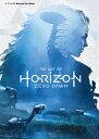 ジ・アート・オブ Horizon Zero Dawn (G-NOVELS) [ ポール・デイヴィス ]