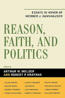 Reason, Faith, and Politics: Essays in Honor of Werner J. Dannhauser