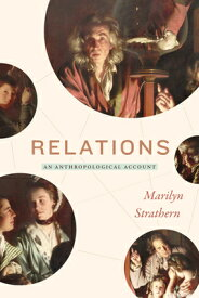 Relations: An Anthropological Account RELATIONS [ Marilyn Strathern ]