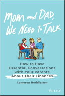 Mom and Dad, We Need to Talk: How to Have Essential Conversations with Your Parents about Their Fina