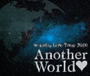 "w-inds. Live Tour 2010 ""Another World□""【Blu-ray】"