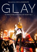 GLAY Special Live 2013 in HAKODATE GLORIOUS MILLION DOLLAR NIGHT Vol.1 LIVE DVD〜COMPLETE SPECIAL BOX〜【100…