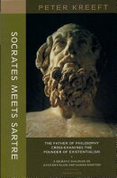 Socrates Meets Sartre: The Father of Philosophy Cross-Examines the Founder of Existentialism