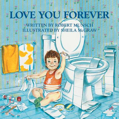Love You Forever LOVE YOU FOREVER [ Robert Munsch ]