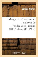 Margarett: tude Sur Les Maisons de Rendez-Vous: Roman 10e dition