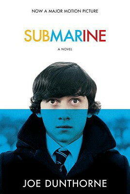 Submarine SUBMARINE M/TV (Random House Movie Tie-In Books) [ Joe Dunthorne ]
