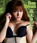 Rose Dream【Blu-ray】