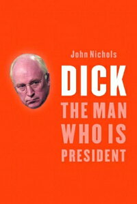 Dick:_The_Man_Who_Is_President