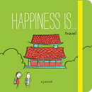 Happiness Is . . . Travel: A Journal