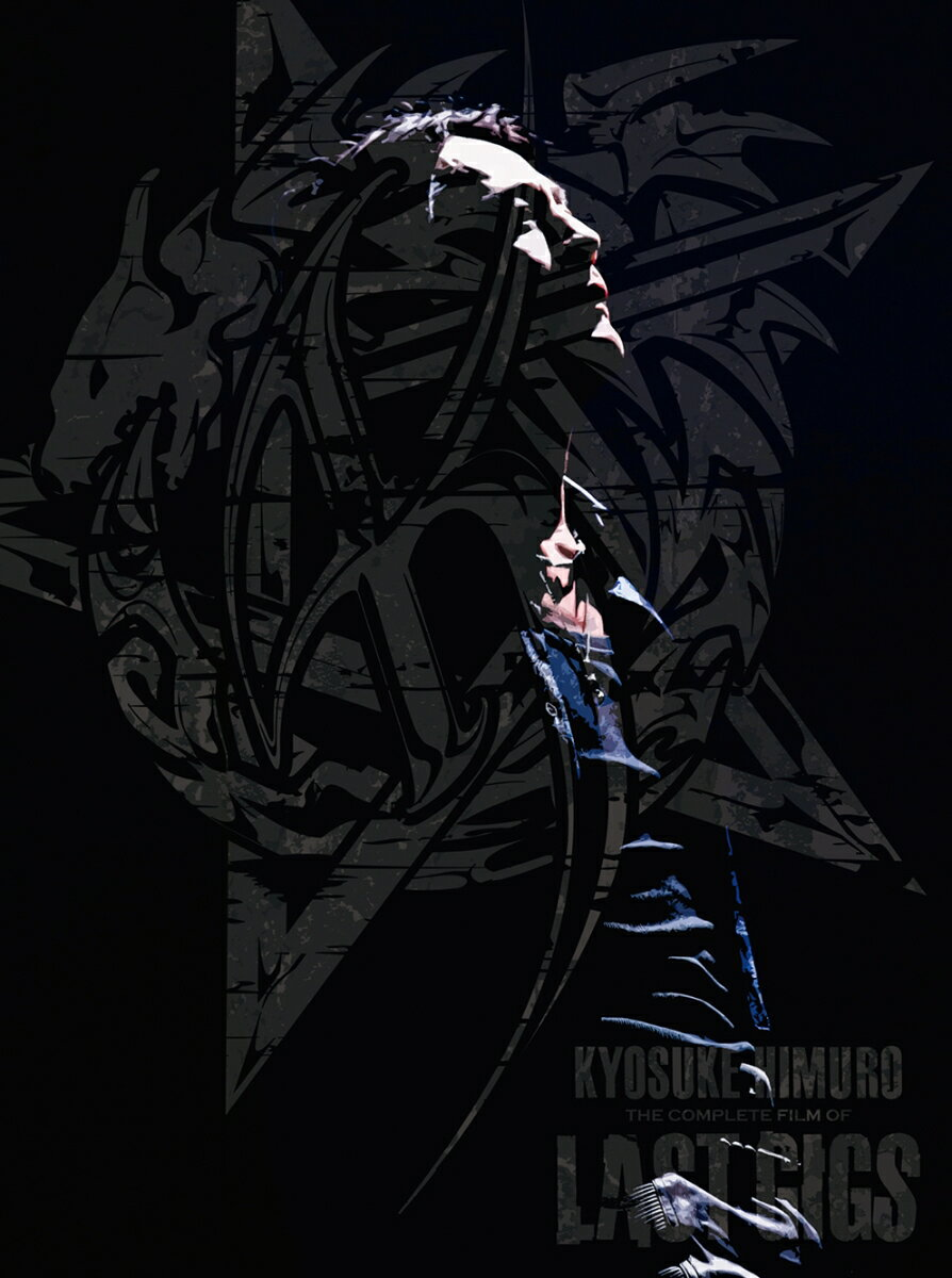 KYOSUKE HIMURO THE COMPLETE FILM OF LAST GIGS【Blu-ray】 [ 氷室京介 ]