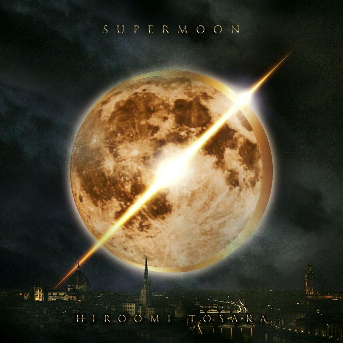 【先着特典】SUPERMOON (CD+スマプラ) (フォトカード付き) [ HIROOMI TOSAKA ]