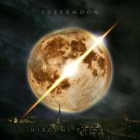 SUPERMOON (CD+スマプラ) [ HIROOMI TOSAKA ]