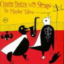 【輸入盤】Charlie Parker With Strings: The Master Takes [ Charlie Parker ]