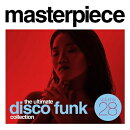 【輸入盤】Masterpiece: The Ultimate Disco Funk Collection Vol.28