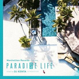 PARADISE LIFE mixed by DJ KENTA(ZZ PRODUCTION) [ DJ KENTA ]