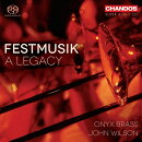 【輸入盤】『祝祭音楽〜ひとつの遺産』 オニックス・ブラス、ジョン・ウィルソン&ゲスト・プレイヤーズ
