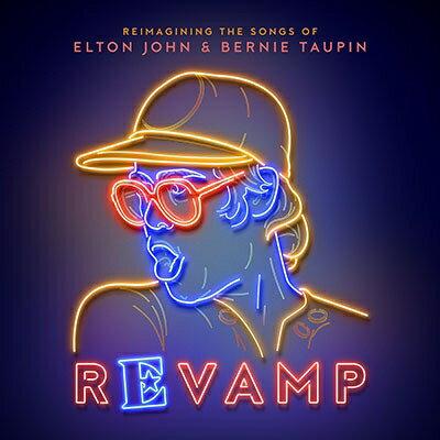 【輸入盤】Revamp: Reimagining The Songs Of Elton John And Bernie Taupin [ Various ]