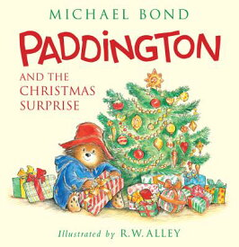 Paddington and the Christmas Surprise PADDINGTON & THE XMAS SURPRISE (Paddington) [ Michael Bond ]