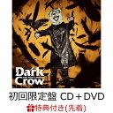 【先着特典】Dark Crow (初回限定盤 CD+DVD) (オリジナルリフレクトステッカー付き) [ MAN WITH A MISSION ]