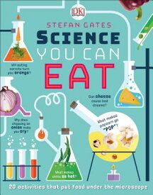 Science You Can Eat: 20 Activities That Put Food Under the Microscope SCIENCE YOU CAN EAT [ Stefan Gates ]