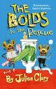 The Bolds to the Rescue BOLDS TO THE RESCUE (Bolds) [ Julian Clary ]