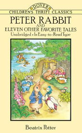 Peter Rabbit and Eleven Other Favorite Tales PETER RABBIT & 11 OTHER FAVORI (Dover Children's Thrift Classics) [ Beatrix Potter ]