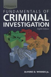 O'Hara'sFundamentalsofCriminalInvestigation[DevereD.Woods,Jr.]