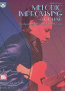 Melodic Improvising for Guitar: Developing Motivic Ideas Through Chord Changes