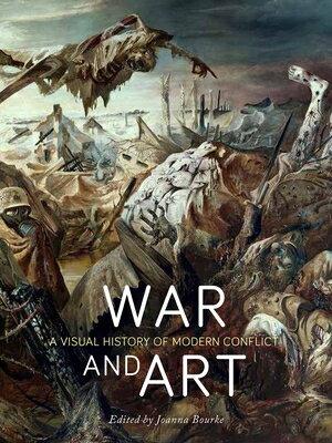 War and Art: A Visual History of Modern Conflict WAR & ART [ Joanna Bourke ]
