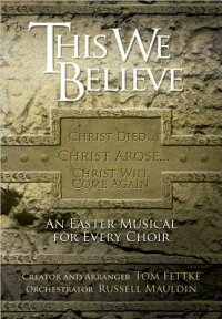 This_We_Believe:_An_Easter_Mus