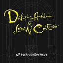12インチ・コレクション[デラックス・エディション] [ ダリル・ホール&ジョン・オーツ ]