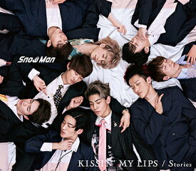 KISSIN' MY LIPS/ Stories (初回盤A CD+DVD) [ Snow Man ]