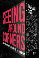 Seeing Around Corners: How to Unlock the Potential of Big Data