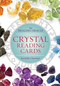 Crystal Reading Cards: The Healing Oracle CRYSTAL READING CARDS [ Rachelle Charman ]
