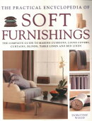 The Practical Encyclopedia of Soft Furnishings: The Complete Guide to Making Cushions, Loose Covers,