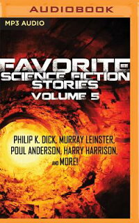 FavoriteScienceFictionStories,Volume5[PhilipK.Dick]