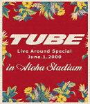 TUBE LIVE AROUND SPECIAL June.1.2000 in ALOHA STADIUM【Blu-ray】