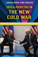 Critical Perspectives on the New Cold War
