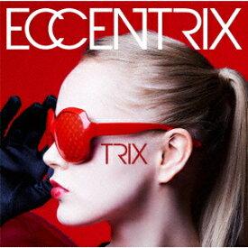 ECCENTRIX [ TRIX ]