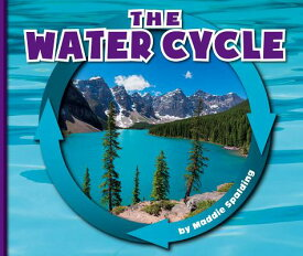 The Water Cycle WATER CYCLE (Nature Cycles) [ Maddie Spalding ]