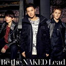 Be the Naked (初回限定盤B CD+DVD)
