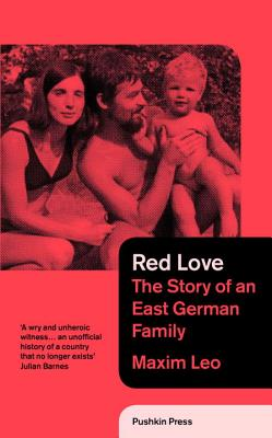 Red Love: The Story of an East German Family RED LOVE [ Leo Maxim ]